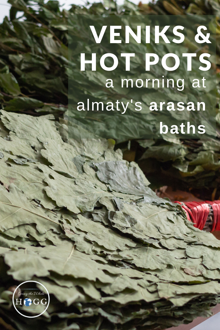 Veniks and Hot Pots: A Morning at Almaty\'s Arasan Baths