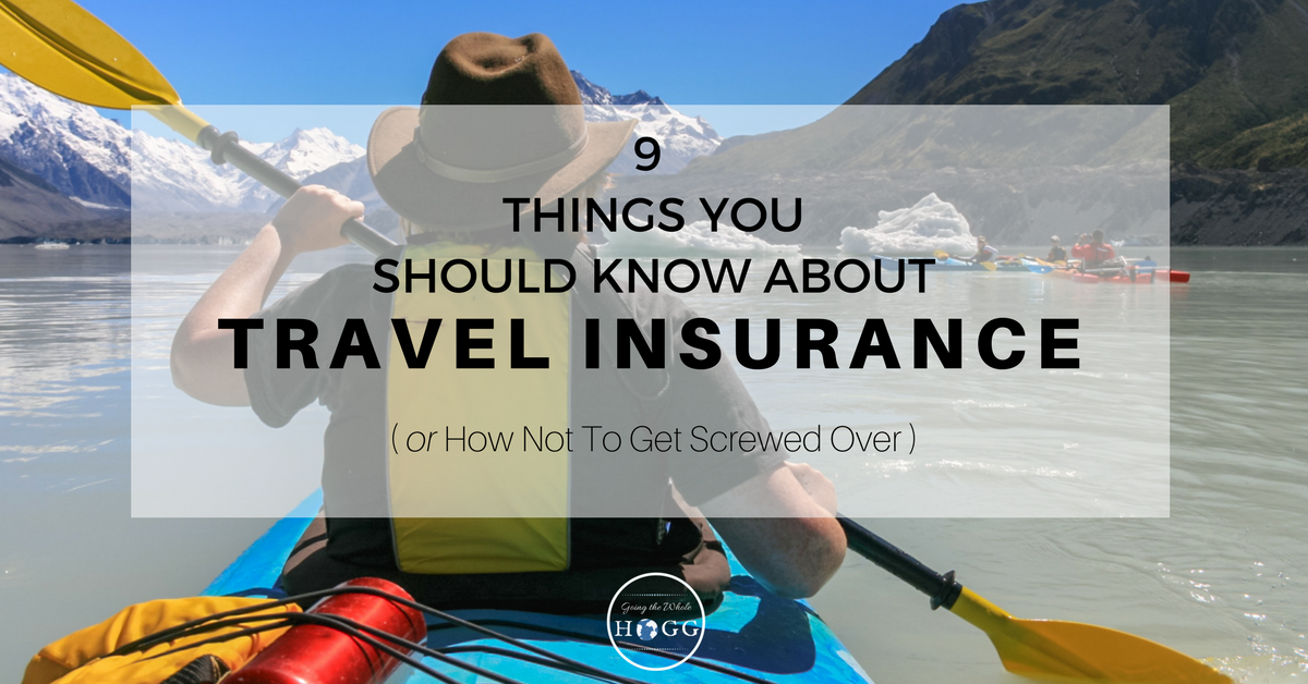 9 Things You Should Know About Travel Insurance