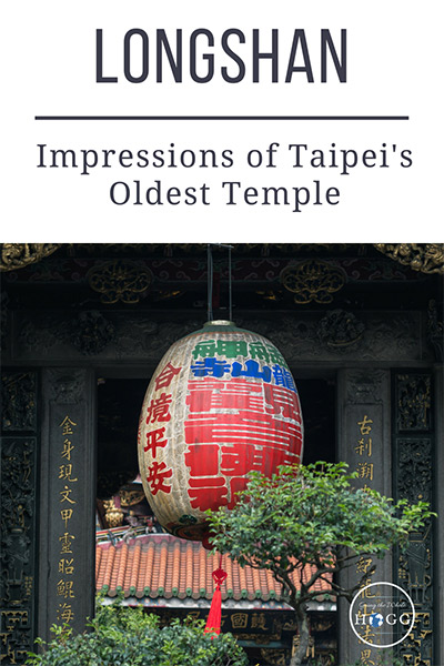Longshan Temple: Impressions of Taipei's Oldest Temple