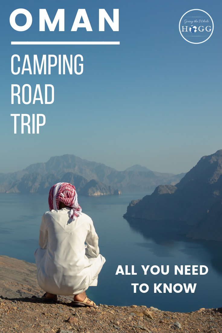 Everything you need to know about an Oman camping road trip, including vehicles, campsites, food, equipment, how to get water, visas, costs and how to do your laundry. #oman #travel #roadtrip #camping