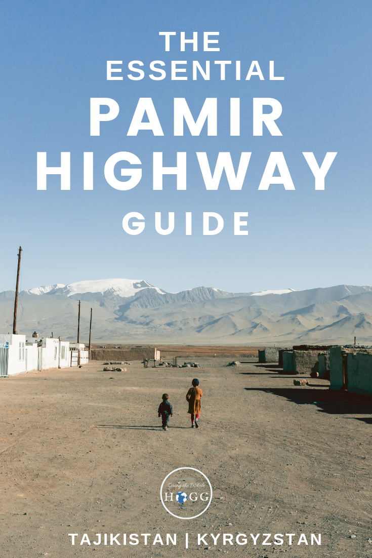 The Essential Pamir Highway Guide